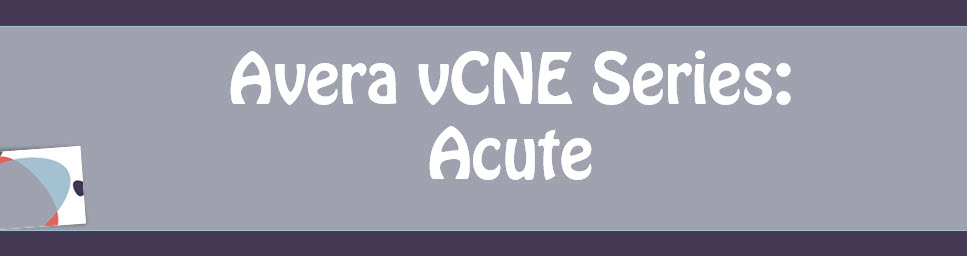Avera Virtual Continuing Nursing Education (vCNE): Acute Care Series (Registration) Banner